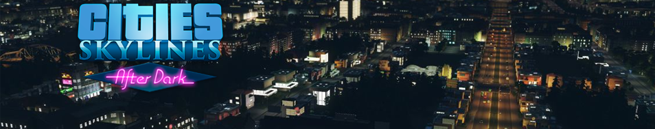 Cities Skylines After Dark - Premiera